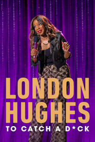 London Hughes: To Catch a Dick (2020)