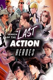 In Search of the Last Action Heroes [2019]