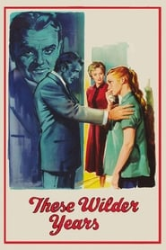 These Wilder Years (1956)