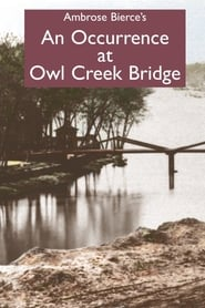 An Occurrence at Owl Creek Bridge / La rivière du hibou (1962) online ελληνικοί υπότιτλοι