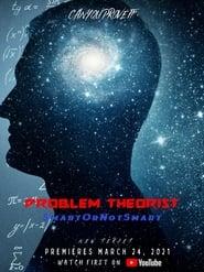 Problem Theorist: Smart or Not Smart (2021)