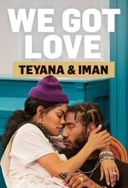 We Got Love Teyana & Iman - Season 1