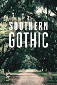 Southern Gothic - Season 1 : The Movie | Watch Movies Online