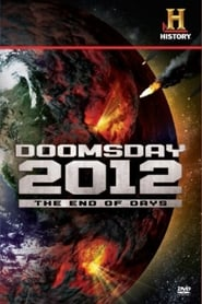 Decoding the Past: Doomsday 2012 – The End of Days (2007)