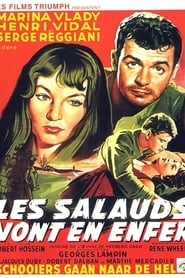 The Wicked Go to Hell / Les salauds vont en enfer / Οι Κακοί Πηγαίνουν στην Κόλαση (1955) online ελληνικοί υπότιτλοι
