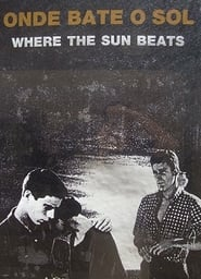 Onde Bate o Sol movie