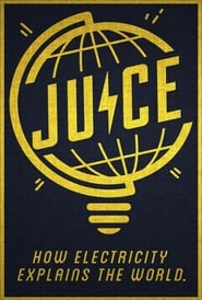 Juice: How Electricity Explains The World (2019)