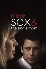 More Sex & the Single Mom (2005)