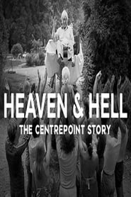 Heaven and Hell – The Centrepoint Story