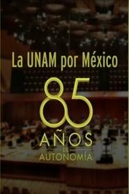 La UNAM por México: 85 Años de Autonomía Universitaria 2014