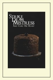 Strike, Dear Mistress, and Cure His Heart (2018)