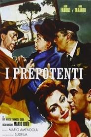 I prepotenti (1958)