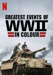 Greatest Events of WWII in Colour (TV Series 2019– )