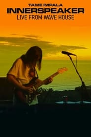 Tame Impala – Innerspeaker: Live From Wave House (2021)
