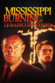 Mississippi Burning – Le radici dell'odio