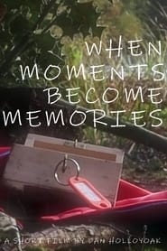 When Moments Become Memories (2021)