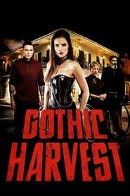 Gothic Harvest (2019) : The Movie | Watch Movies Online