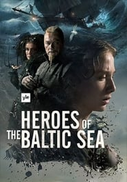 Heroes of the Baltic Sea (2017)