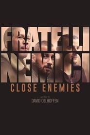 Fratelli Nemici – Close Enemies 2018 HD