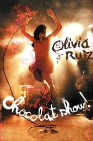 Olivia Ruiz : Chocolat show ! 2007