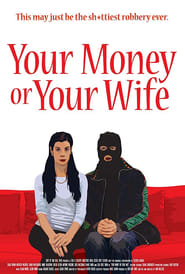 Your Money or Your Wife 2015