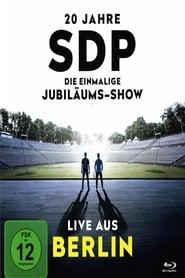 20 Jahre SDP – Die einmalige Jubiläums-Show – Live aus Berlin (2020)