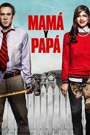 Mamá y Papá (2017) | Mom and Dad