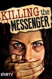 Killing the Messenger: The Deadly Cost of News (2013)