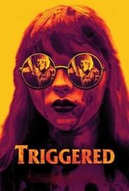 Triggered (2019)