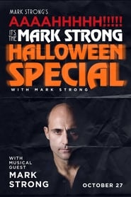 Mark Strong's AAAAHHHHH!!!!! It's the Mark Strong Halloween Special (with Mark Strong) (2018)