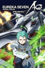 Eureka Seven AO Final Episode: One More Time - Lord Don't Slow Me Down poster