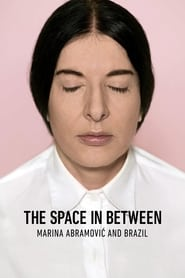 Marina Abramovic In Brazil: The Space In Between (2016)