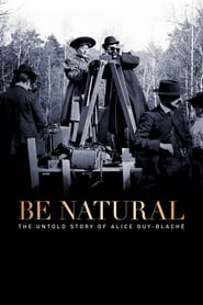 Poster for Be Natural: The Untold Story of Alice Guy-Blaché