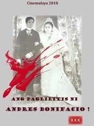 Watch Ang Paglilitis ni Andres Bonifacio (2010)