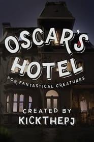 Oscar's Hotel for Fantastical Creatures 2015