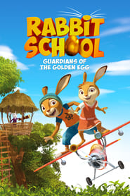 Rabbit School – Guardians of the Golden Egg (2017)