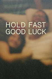 Hold Fast, Good Luck [2020]
