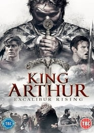 Watch King Arthur: Excalibur Rising Online