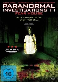 Paranormal Investigations 11 – Fear House (2008)