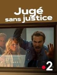 Jugé sans justice (2021)