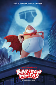 Kapitan Majtas: Pierwszy wielki film / Captain Underpants: The First Epic Movie (2017) CDA Online Zalukaj