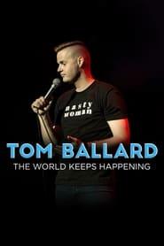 Tom Ballard: The World Keeps Happening