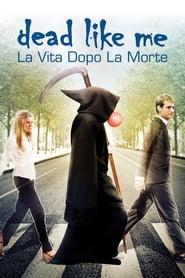 Dead like me – Il film (2009)
