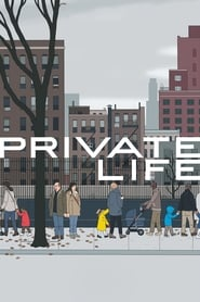 Private Life (2018) Watch Online Free