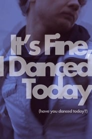 It's Fine, I Danced Today (2020)