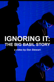 Ignoring It: The Big Ba$il Story (2017)