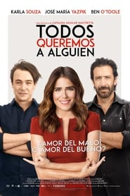 Todos queremos a alguien (2017) | Everybody Loves Somebody