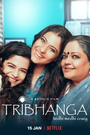 Tribhanga – Tedhi Medhi Crazy 2021 Hindi NF Movie WebRip 250mb 480p 800mb 720p 3GB 1080p