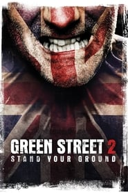 Hooligans 2: Do ostatniej krwi / Green Street 2: Stand Your Ground (2009)