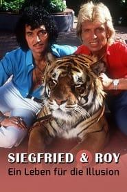 Siegfried und Roy – Ein Leben für die Illusion (2021)